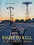 Right to Kill A Brooklyn Tale 2012 9781475959536 Front Cover