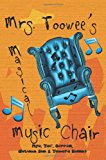 Mrs. Toowee's Magical Music Chair 2012 9781478396536 Front Cover
