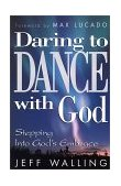 Daring to Dance with God Stepping into God's Embrace 2000 9781582291536 Front Cover