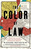 Color of Law A Forgotten History of How Our Government Segregated America 2018 9781631494536 Front Cover