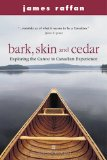Bark, Skin and Cedar Exploring the Canoe in Canadian Experience 2000 9780006386537 Front Cover