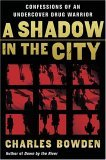 Shadow in the City Confessions of an Undercover Drug Warrior 2006 9780156032537 Front Cover