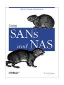 Using SANs and NAS Help for Storage Administrators 1st 2002 9780596001537 Front Cover