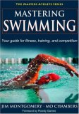 Mastering Swimming 1st 2008 9780736074537 Front Cover