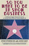 So You Want to Be in Show Business 2005 9781581824537 Front Cover