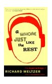 Whore Just Like the Rest The Music Writings of Richard Meltzer 2000 9780306809538 Front Cover