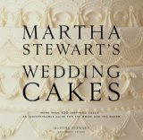 Martha Stewart's Wedding Cakes 2007 9780307394538 Front Cover