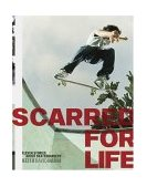 Scarred for Life Eleven Stories about Skateboarders 2004 9780811840538 Front Cover