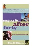 Staying Fit after Forty A Plan for Healthy and Active Living 2001 9780877884538 Front Cover