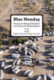 Blue Monday Stories of Absurd Realities and Natural Philosophies 2007 9788496540538 Front Cover