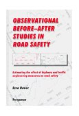 Observational Before-after Studies in Road Safety Estimating the Effect of Highway and Traffic Engineering Measures on Road Safety 1st 1997 9780080430539 Front Cover