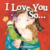 I Love You So... 2013 9781402279539 Front Cover