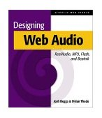 Designing Web Audio RealAudio, MP3, Flash and Beatnik 2001 9781565923539 Front Cover