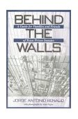 Behind the Walls A Guide for Families and Friends of Texas Prison Inmates 2002 9781574411539 Front Cover