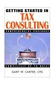 Getting Started in Tax Consulting 2001 9780471384540 Front Cover