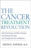 Cancer Treatment Revolution How Smart Drugs and Other New Therapies Are Renewing Our Hope and Changing the Face of Medicine 2007 9780471946540 Front Cover