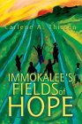 Immokalee's Fields of Hope 2004 9780595316540 Front Cover