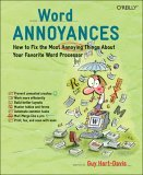 Word Annoyances How to Fix the Most Annoying Things about Your Favorite Word Processor 2005 9780596009540 Front Cover