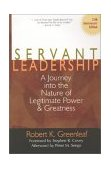 Servant Leadership A Journey into the Nature of Legitimate Power and Greatness 25th 2002 Anniversary 9780809105540 Front Cover