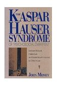 Kaspar Hauser Syndrome of Psychosocial Dwarfism Deficient Statural, Intellectual and Social Growth Induced by Child Abuse 1992 9780879757540 Front Cover