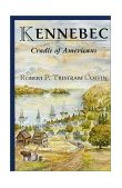 Kennebec Cradle of Americans 2nd 2002 Reprint 9780892725540 Front Cover
