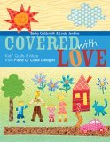 Covered with Love Kids' Quilts and More from Piece O' Cake Designs 2006 9781571203540 Front Cover