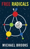 Free Radicals The Secret Anarchy of Science 2012 9781590208540 Front Cover