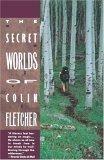 Secret Worlds of Colin Fletcher 1990 9780679725541 Front Cover
