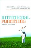 Intentional Parenting Autopilot Is for Planes 2013 9780849964541 Front Cover