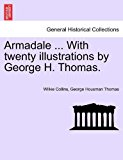 Armadale with Twenty Illustrations by George H Thomas 2011 9781241229542 Front Cover