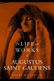 Uncommon Clay: The Life and Works of Augustus Saint Gaudens 2006 9781590910542 Front Cover
