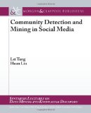 Community Detection and Mining Social Media 2010 9781608453542 Front Cover