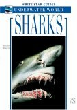 Sharks White Star Guides Underwater World 2005 9788854400542 Front Cover