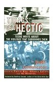 Things Get Hectic Teens Write about the Violence That Surrounds Them 1998 9780684837543 Front Cover