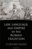 Law, Language, and Empire in the Roman Tradition 2011 9780812243543 Front Cover