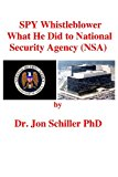 Spy Whistleblower What He Did to National Security Agency 2013 9781491070543 Front Cover