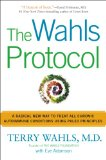 Wahls Protocol A Radical New Way to Treat All Chronic Autoimmune Conditions Using Paleo Principles 2014 9781583335543 Front Cover
