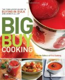 Big Buy Cooking The Food Lover's Guide to Buying in Bulk and Using It All Up 2010 9781600851544 Front Cover