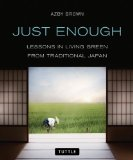 Just Enough Lessons in Living Green from Traditional Japan 1st 2013 9784805312544 Front Cover