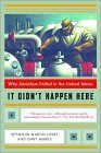 It Didn't Happen Here Why Socialism Failed in the United States 2001 9780393322545 Front Cover