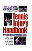 Tennis Injury Handbook Professional Advice for Amateur Athletes 1st 1999 9780471248545 Front Cover