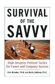 Survival of the Savvy High-Integrity Political Tactics for Career and Company Success 1st 2004 9780743262545 Front Cover