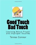 Good Touch Bad Touch Learning about Proper and Improper Touches 2010 9781448689545 Front Cover