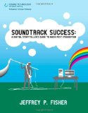 Soundtrack Success A Digital Storyteller's Guide to Audio Post-Production 2011 9781598632545 Front Cover
