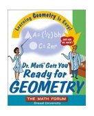 Dr. Math Introduces Geometry Learning Geometry Is Easy! Just Ask Dr. Math! 2004 9780471225546 Front Cover
