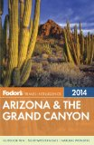 Fodor's Arizona and the Grand Canyon 2014 2013 9780770432546 Front Cover