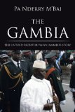 The Gambia: The Untold Dictator Yahya Jammeh's Story 2012 9781475961546 Front Cover