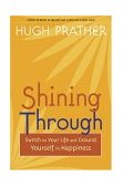 Shining Through Switch on Your Life and Ground Yourself in Happiness (Spiritual Book on How to Be Happy; Spiritual Gift; from the Author of Notes to Myself) 2004 9781573249546 Front Cover