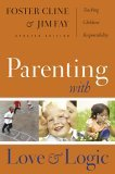 Parenting with Love and Logic Teaching Children Responsibility 1st 2006 9781576839546 Front Cover