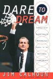 Dare to Dream Connecticut Basketball's Remarkable March to the National Championship 1999 9780767929547 Front Cover
